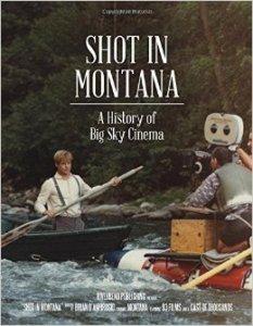 Shot in Montana: A History of Big Sky Cinema